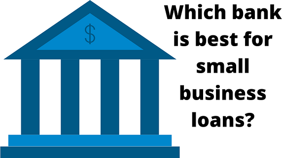 Which bank is best for small business loans