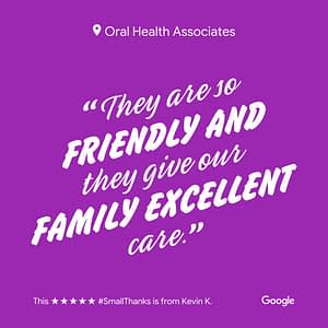 "Dentist review for Green Bay dentists, Oral Health Associates, reading ""They are so friendly and they give our family excellent care."""